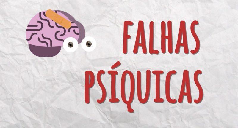Falhas psíquicas – Veja o video